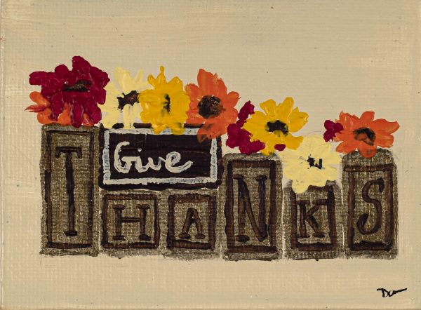 Give Thanks I Acrylic Painting by Dawn M. Wayand